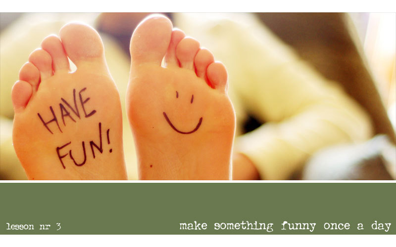 make your life more fun